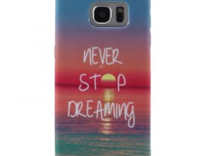 Samsung Galaxy S7 EDGE TPU skal - Never Stop Dreaming
